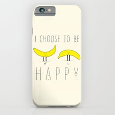 I Choose To Be Happy iPhone 6 Slim Case