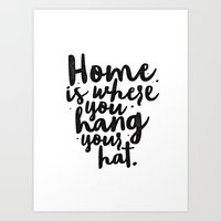 Home Is Where You Hang Y… Art Print