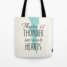 There is Thunder in our Hearts Tote Bag