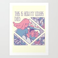This is how my Lovers died. Art Print