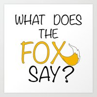 What Does The Fox Say  Art Print