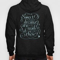 Sweet Dreams Are Made Of These Hoody