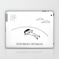 staying realistic isn't realistic Laptop & iPad Skin