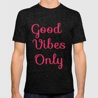 Good Vibes Only Mens Fitted Tee Tri-Black SMALL