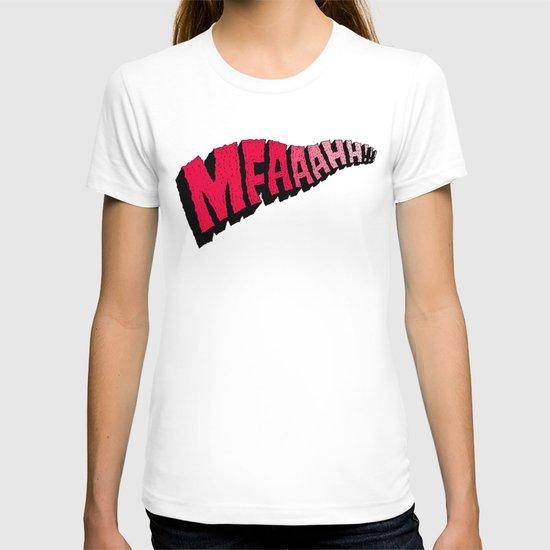 MFAAAHHH!! T-shirt