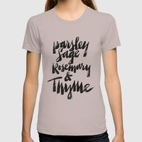 Parsley, Sage, Rosemary … Womens Fitted Tee Cinder SMALL