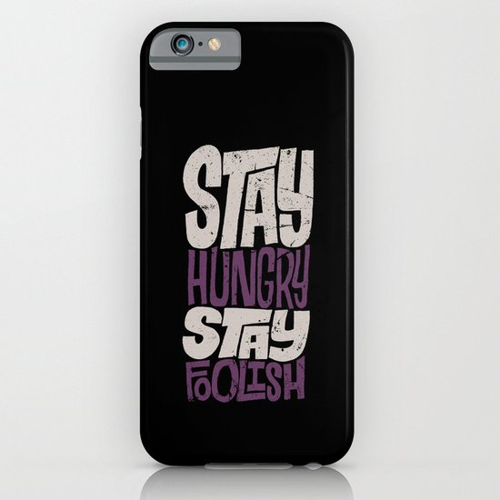 Stay Hungry, Stay Foolish iPhone & iPod Case