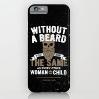 WITHOUT A BEARD YOU ARE THE SAME AS EVERY OTHER WOMAN AND CHILD. iPhone 6 Slim Case