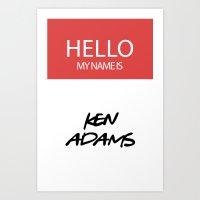 HELLO MY NAME IS... KEN ADAMS Art Print