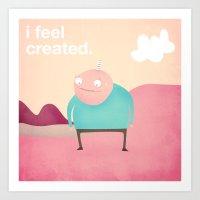 i feel created  Art Print