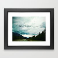 Getting Lost Is Not A Wa… Framed Art Print