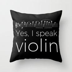 Yes, I speak violin Throw Pillow