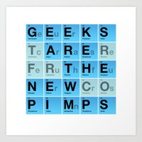 Geeks are the New Pimps Art Print