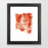 No Pain, No paint Framed Art Print