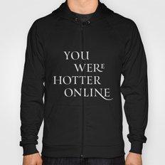 You Were Hotter Online Hoody