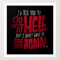 Don't Go To Hell Art Print