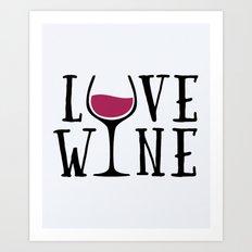 Love Wine Quote Art Print