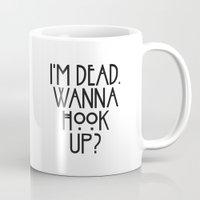 I'm dead. Wanna hook up? Mug