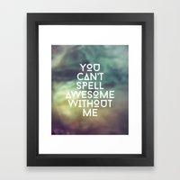 You Can't Spell Awesome … Framed Art Print
