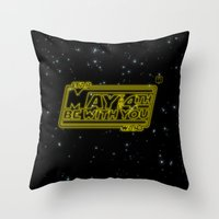 May The 4th Be With You Throw Pillow