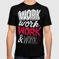 Work! Work! Work! Work! Mens Fitted Tee Black SMALL