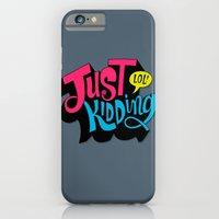 Just Kidding iPhone 6 Slim Case