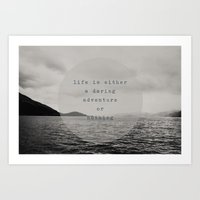 Life Is Either A Daring … Art Print