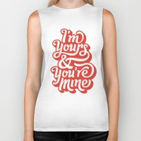 I'm Yours & You're Mine Biker Tank