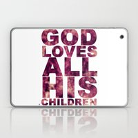 GOD LOVES ALL HIS CHILDR… Laptop & iPad Skin