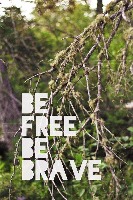 be free, be brave. Art Print