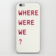 Where Were We? iPhone & iPod Skin