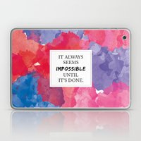 It always seems impossible until it's done Laptop & iPad Skin