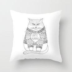 I hate humans. Throw Pillow