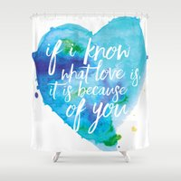 If I know what love is... Shower Curtain