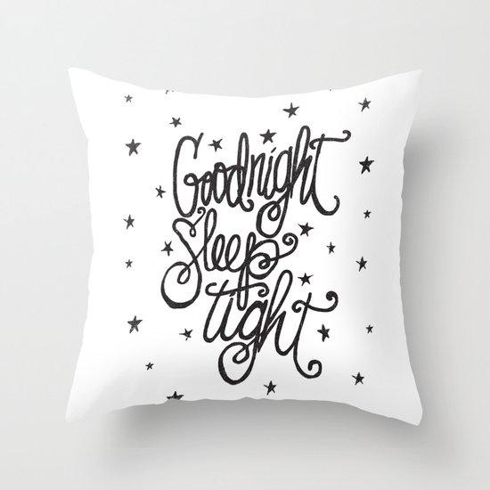 GOODNIGHT SLEEP TIGHT Throw Pillow