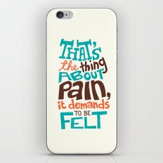 Pain demands to be felt iPhone & iPod Skin