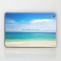 I Will Always Love Blue. Laptop & iPad Skin