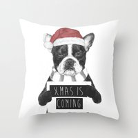 Xmas Is Coming Throw Pillow