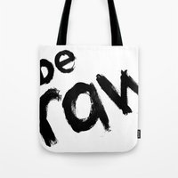 Be Raw Tote Bag