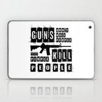 Guns Don't Kill People - People Kill People Laptop & iPad Skin