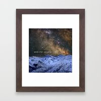Never stop exploring mountains, space..... Framed Art Print