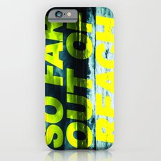 SO FAR OUT OF REACH (Psalm 143) Slim Case iPhone 6s