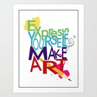 Express Yourself... Art Print