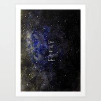 Stars Cant Shine Without… Art Print