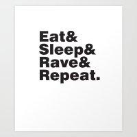 Eat & Sleep & Rave & Rep… Art Print