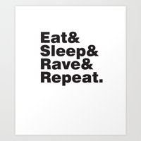 Eat & Sleep & Rave & Rep… Art Print