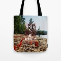 Porn Is All Around Us Tote Bag