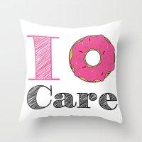 i don't care Throw Pillow