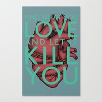 Let It Kill You Canvas Print