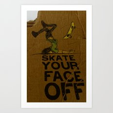 Skate Your Face Off. Art Print